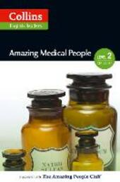 Amazing Medical People: A2-B1 (Collins Amazing People ELT Readers)
