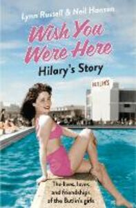 Foto Cover di Hilary's Story (Individual stories from WISH YOU WERE HERE!, Book 1), Ebook inglese di Neil Hanson,Lynn Russell, edito da HarperCollins Publishers