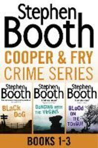 Ebook in inglese Cooper and Fry Crime Fiction Series Books 1-3: Black Dog, Dancing With the Virgins, Blood on the Tongue Booth, Stephen