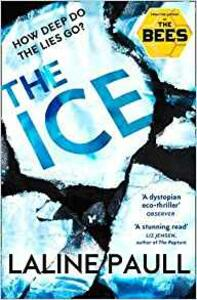 The Ice: A Gripping Thriller for Our Times from the Bailey's Shortlisted Author of the Bees - Laline Paull - cover
