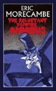 Foto Cover di The Reluctant Vampire Omnibus, Ebook inglese di Eric Morecambe, edito da HarperCollins Publishers