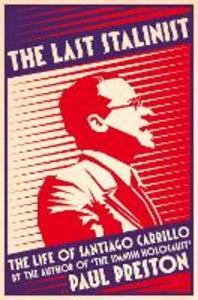 Ebook in inglese Last Stalinist: The Life of Santiago Carrillo Preston, Paul