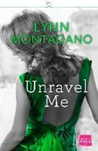 Ebook in inglese Unravel Me: HarperImpulse Contemporary Romance Montagano, Lynn