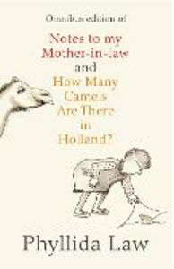 Foto Cover di Notes to my Mother-in-Law and How Many Camels Are There in Holland?, Ebook inglese di Phyllida Law, edito da HarperCollins Publishers