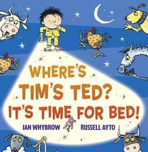 Where's Tim's Ted? It's Time for Bed! - Ian Whybrow - cover