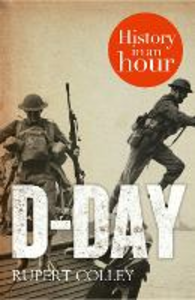 Ebook in inglese D-Day: History in an Hour Colley, Rupert