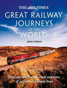 Great Railway Journeys of the World - Julian Holland - cover