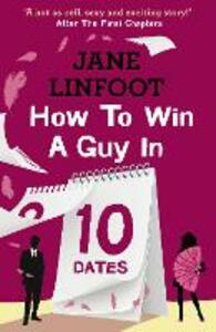 How to Win a Guy in 10 Dates - Jane Linfoot - cover
