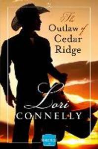 The Outlaw of Cedar Ridge - Lori Connelly - cover