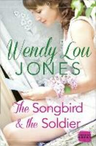 The Songbird and the Soldier - Wendy Lou Jones - cover