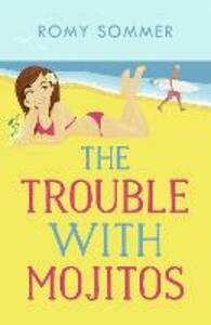 The Trouble with Mojitos: A Royal Romance to Remember! - Romy Sommer - cover