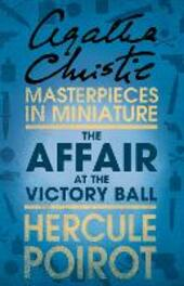 Affair at the Victory Ball: A Hercule Poirot Short Story