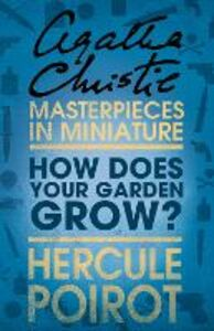 Foto Cover di How Does Your Garden Grow?, Ebook inglese di Agatha Christie, edito da HarperCollins Publishers