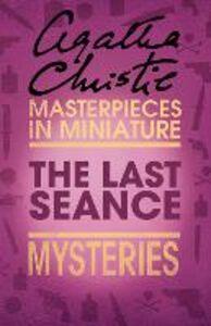 Foto Cover di The Last Séance, Ebook inglese di Agatha Christie, edito da HarperCollins Publishers