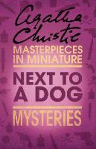 Foto Cover di Next to a Dog, Ebook inglese di Agatha Christie, edito da HarperCollins Publishers