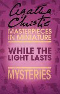 Foto Cover di While the Lights Last, Ebook inglese di Agatha Christie, edito da HarperCollins Publishers