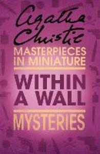 Foto Cover di Within a Wall, Ebook inglese di Agatha Christie, edito da HarperCollins Publishers
