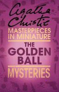 Foto Cover di The Golden Ball, Ebook inglese di Agatha Christie, edito da HarperCollins Publishers