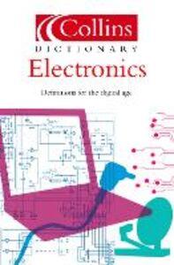 Foto Cover di Electronics (Collins Dictionary of), Ebook inglese di Ian Sinclair, edito da HarperCollins Publishers