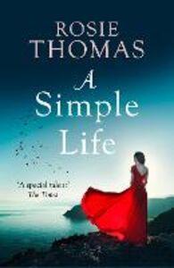 Foto Cover di A Simple Life, Ebook inglese di Rosie Thomas, edito da HarperCollins Publishers