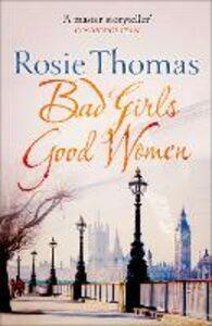 Ebook in inglese Bad Girls Good Women Thomas, Rosie
