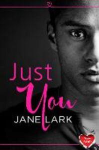 Foto Cover di Just You: HarperImpulse New Adult Romance (A Novella), Ebook inglese di Jane Lark, edito da HarperCollins Publishers