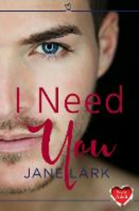 Ebook in inglese I Need You: HarperImpulse New Adult Romance Lark, Jane