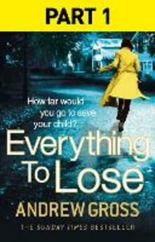 Everything to Lose: Part One, Chapters 1-5