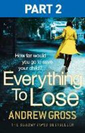 Everything to Lose: Part Two, Chapters 6-38