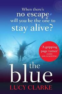 The Blue: A Gripping Thriller with a Killer Twist - Lucy Clarke - cover