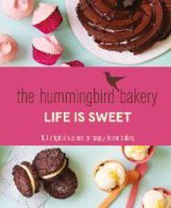 Ebook in inglese Hummingbird Bakery Life is Sweet: 100 original recipes for happy home baking Malouf, Tarek