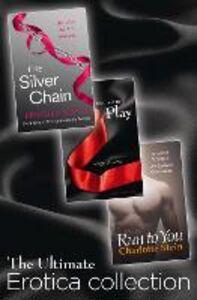 Foto Cover di The Ultimate Erotica Collection: 3 Books in 1 - Destined to Play, The Silver Chain, Run to You, Ebook inglese di AA.VV edito da HarperCollins Publishers