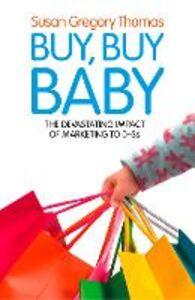 Foto Cover di Buy, Buy Baby, Ebook inglese di Susan Gregory Thomas, edito da HarperCollins Publishers