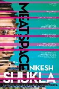 Meatspace - Nikesh Shukla - cover