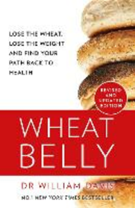 Ebook in inglese Wheat Belly: Lose the Wheat, Lose the Weight and Find Your Path Back to Health William Davis, MD