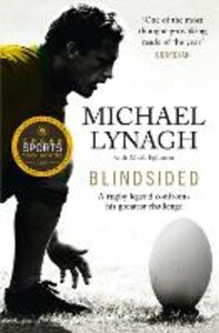 Foto Cover di Blindsided, Ebook inglese di Mark Eglinton,Michael Lynagh, edito da HarperCollins Publishers