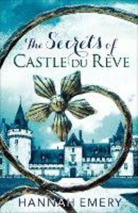 Ebook in inglese The Secrets of Castle Du Rêve Emery, Hannah