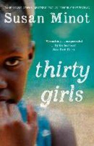 Foto Cover di Thirty Girls, Ebook inglese di Susan Minot, edito da HarperCollins Publishers