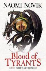 Ebook in inglese Blood of Tyrants (The Temeraire Series, Book 8) Novik, Naomi