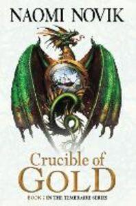 Ebook in inglese Crucible of Gold (The Temeraire Series, Book 7) Novik, Naomi