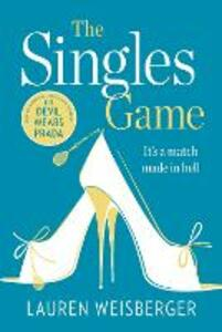 The Singles Game: Secrets and Scandal, the Smash Hit Read of the Summer - Lauren Weisberger - cover