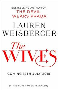 The Wives - Lauren Weisberger - cover