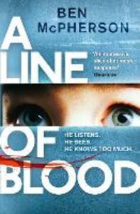 Foto Cover di A Line of Blood, Ebook inglese di Ben McPherson, edito da HarperCollins Publishers