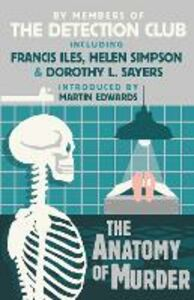 Ebook in inglese Anatomy of Murder Detection Club, The , Iles, Francis , Rhode, John , Sayers, Dorothy L.