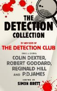 Ebook in inglese Detection Collection Detection Club, The , Dexter, Colin , Goddard, Robert , Hill, Reginald