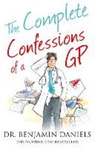 Foto Cover di The Complete Confessions of a GP, Ebook inglese di Benjamin Daniels, edito da HarperCollins Publishers