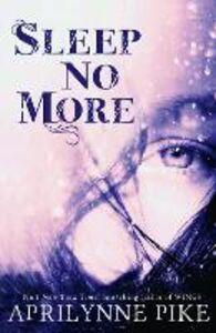 Ebook in inglese Sleep No More Pike, Aprilynne