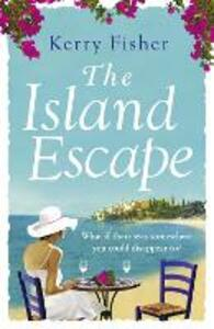 The Island Escape: The Laugh out Loud Romantic Comedy You Have to Read This Summer - Kerry Fisher - cover
