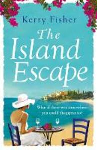 Foto Cover di The Island Escape, Ebook inglese di Kerry Fisher, edito da HarperCollins Publishers