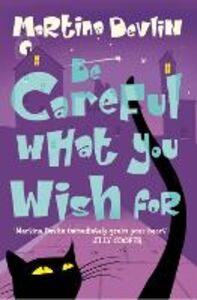 Foto Cover di Be Careful What You Wish For, Ebook inglese di Martina Devlin, edito da HarperCollins Publishers